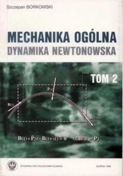 Mechanika ogólna dynamika Newtonowska, Tom 2