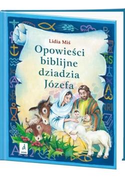 Opowieści biblijne dziadzia Józefa T.3