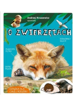 Opowiada.. A.Kruszewicz opowiada o zwierzętach