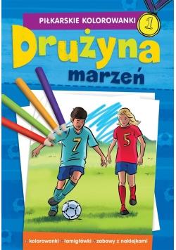 Piłkarskie Kolorowanki Drużyna marzeń