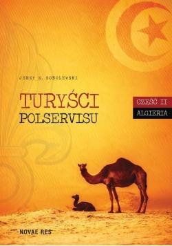 Turyści Polservisu cz.2 Algieria
