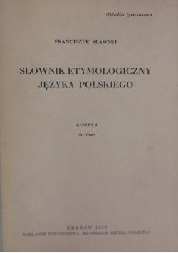 Słownik etymologiczny języka polskiego, zeszyt 1