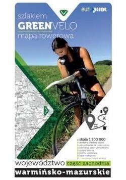 Green Velo.Woj. Warmińsko Mazurskie cz. zachodnia