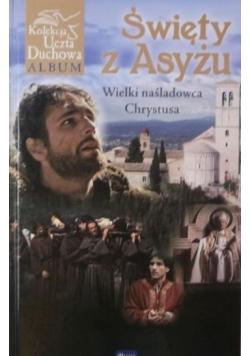 Święty z Asyżu Wielki naśladowca Chrystusa