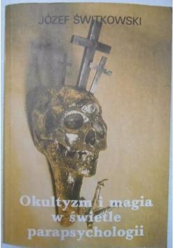 Okultyzm i magia w świetle parapsychologii, Reprint z 1939 r.