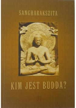Sangharakszita. Kim jest Budda?