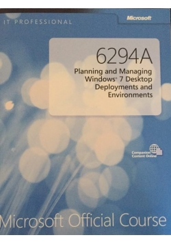 6284A. Planning and Managing Windows 7 Desktop Deployments and Environments