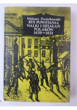 Rys powstania walki i działań Polaków 1830-1831
