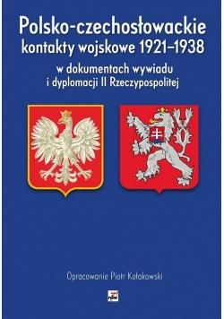 Polsko-czechosłowackie kontakty wojskowe 1921-1938 w dokumentach wywiadu i dyplomacji II Rzeczypospo