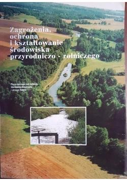 Zagrożeniam ochrona i kształtowanie środowiska przyrodniczo-rolniczego