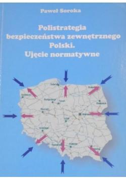 Polistrategia bezpieczeństwa zewnętrznego Polski. Ujęcie normatywne