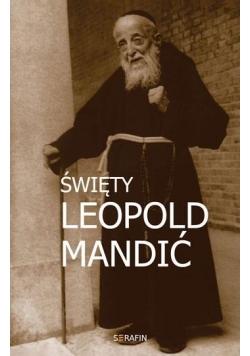 Święty Leopold Mandić. Biografia, dokumenty, myśli