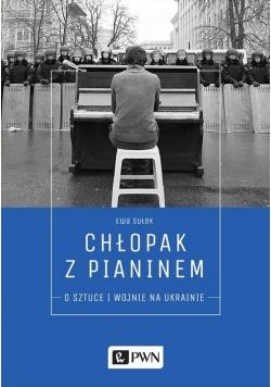 Chłopak z pianinem O sztuce i wojnie na Ukrainie