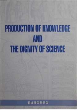 Production of knoweledge and the dignity ofscience
