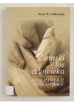 Gałkowski Jerzy - Ziemski los człowieka. Jana Pawła II myśl opracy