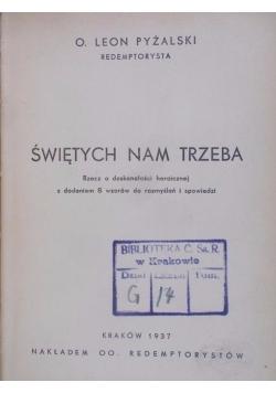 Świętych nam trzeba, 1937 r.
