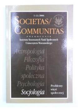 Societas/Communitas 1 (1) 2006. Problemy więzi społecznej