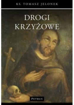 Drogi krzyżowe - ks. Tomasz Jelonek