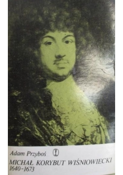 Michał Korybut Wiśniowiecki 1640-1673