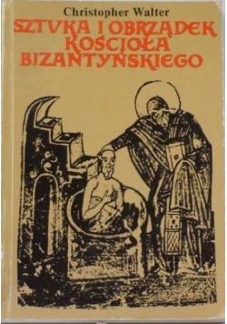 Sztuka i obrządek Kościoła bizantyjskiego