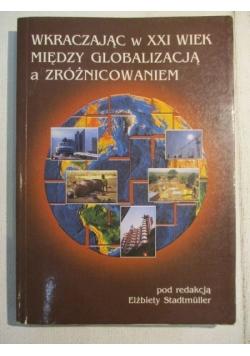 Wkraczając w XXI wiek. Między globalizacją a zróżnicowaniem