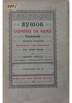 Żywot Ludwiki le Gras, 1905 r.