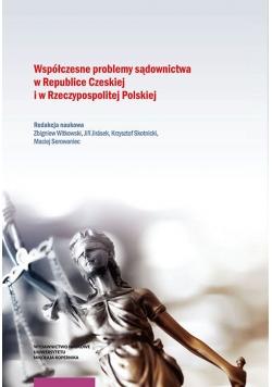 Współczesne problemy sądownictwa w Republice Czeskiej i w Rzeczypospolitej Polskiej