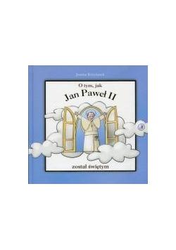 O tym, jak Jan Paweł II został świętym