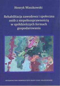 Rehabilitacja zawodowa i społeczna osób z...