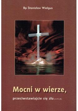 Mocni w wierze, przeciwstawiajcie się złu