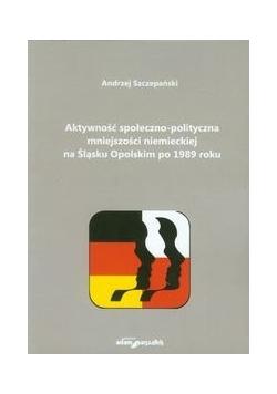 Aktywność społeczno-polityczna mniejszości niemieckiej na Śląsku Opolskim po 1989 roku