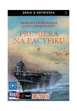 Premiera na Pacyfiku t.1