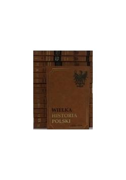 Wielka historia Polski , Tom I -XV