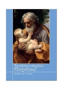 Troskliwy obrońco Chrystusa