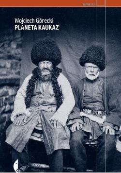 Planeta Kaukaz - Wojciech Górecki w.2017