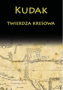 Kudak twierdza kresowa w.2018