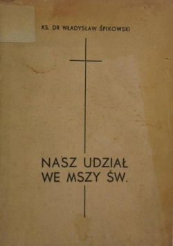 Nasz Udział we Mszy Św. ,1947r.