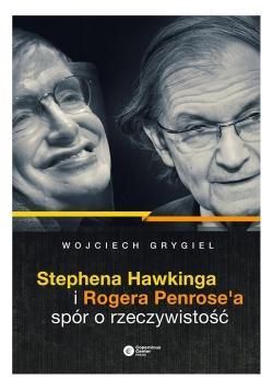 Stephena Hawkinga i Rogera Penrose'a spór.. w.2017