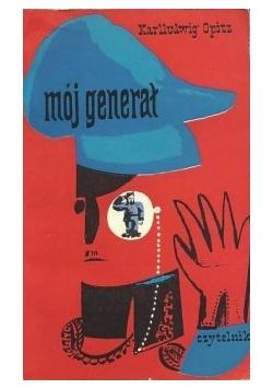 Mój generał. Niezdyscyplinowane zapiski feldfebla