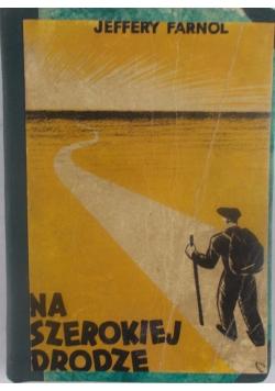 Na szerokiej drodze, 1947 r.