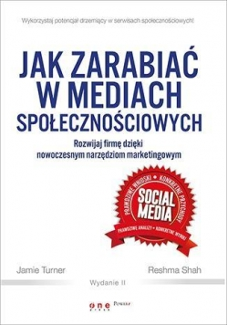 Jak zarabiać w mediach społecznościowych Wyd.II