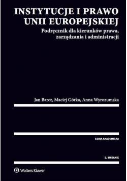 Instytucje i prawo Unii Europejskiej. Podręcznik..