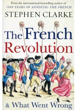 The French Revolution& What Went Wrong