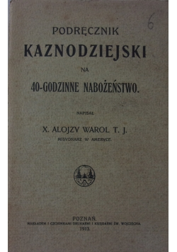Podręcznik kaznodziejski na 40-godzinne nabożeństwo, 1913 r.