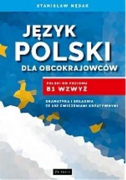 Język polski dla obcokrajowców. Polski od poz. B1
