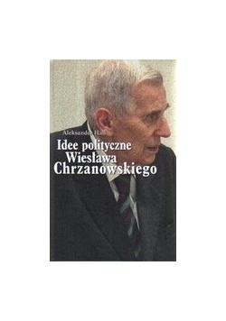 Idee polityczne Wiesława Chrzanowskiego