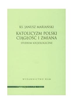 Katolicyzm polski Ciągłość i zmiana