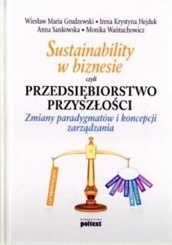 Sustainability w biznesie czyli przedsiębiorstwo