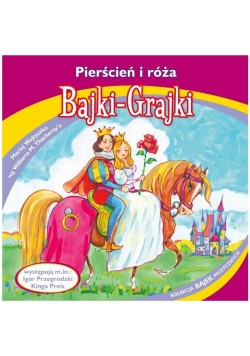 Bajki - Grajki. Pierścień i róża CD