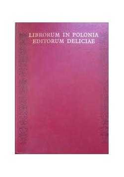 Librorum in Polonia editorum deliciae czyli wdzięki i urok polskiej ksiązki